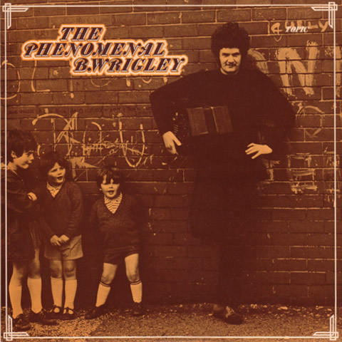 THE PHENOMENAL B. WRIGLEY